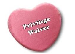 Valentine's Day Waiver: Lawyers Share Pre-Deal Due Diligence and Lose Privilege